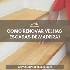 Como renovar velhas escadas de madeira?